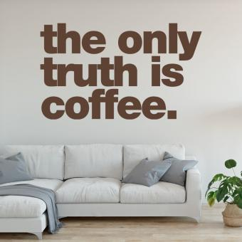 the only truth is coffee
