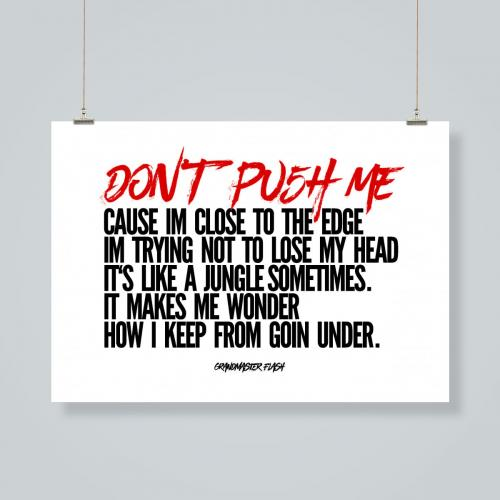 Don't push me (Grandmaster Flash)